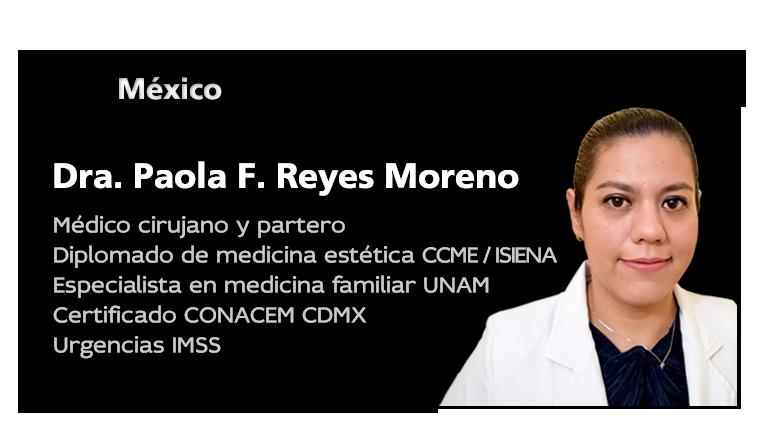 Dra. Paola Reyes Moreno